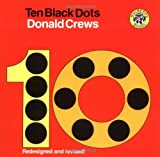 By Donald Crews Ten Black Dots (2nd Revised...