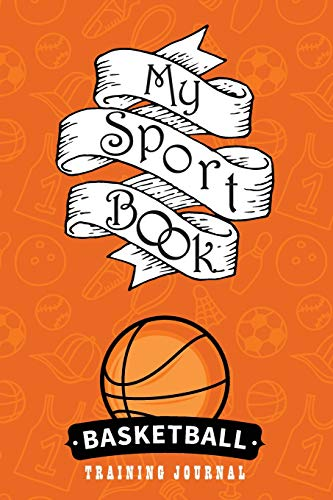 My sport book - Basketball training journal: 200 cream pages with  6