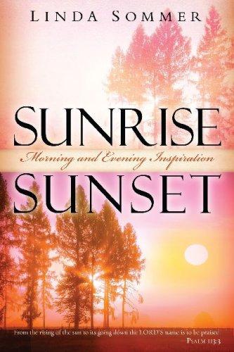 Sunrise, Sunset: Morning and Evening Inspiration por Linda Sommer