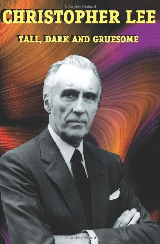 Christopher Lee: Tall, Dark and Gruesome