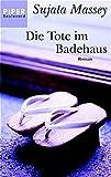 Die Tote im Badehaus: Roman (Piper Taschenbuch, Band 6028) - Sujata Massey