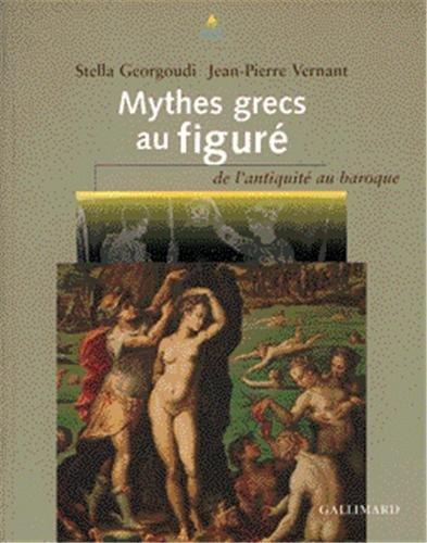 Mythes grecs au figuré: De l'Antiquité au ba...