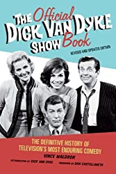 The Official Dick Van Dyke Show Book: The Definitive History of Television's Most Enduring Comedy by Vince Waldron (2011-10-01)