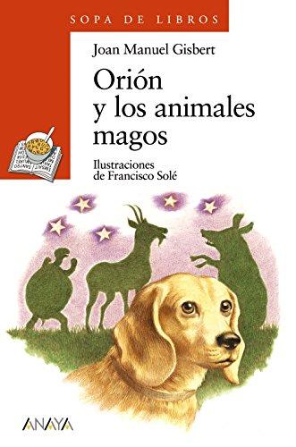 orion-y-los-animales-magos-literatura-infantil-6-11-anos-sopa-de-libros