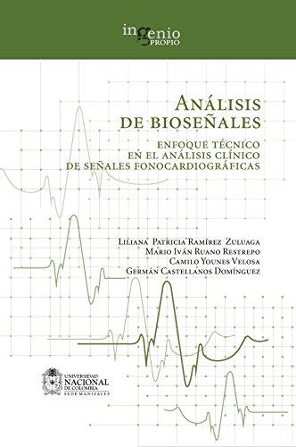 Análisis de bioseñales: Enfoque técnico en el análisis clínico de señales fonocardiográficas por Liliana Ramírez