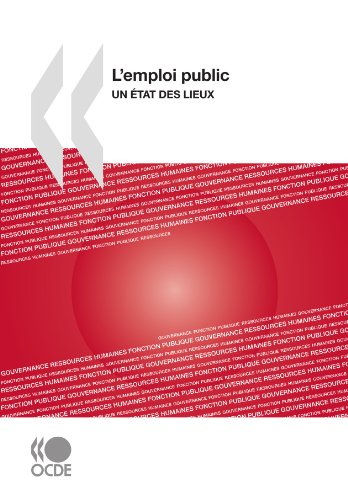 L'emploi public : Un état des lieux par OECD Organisation for Economic Co-operation and Development