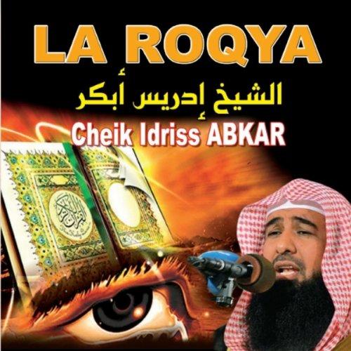 La roqya (Contre le mauveil oeil, la sorcellerie, la possession)