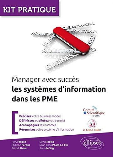 Kit Pratique Manager avec Succès les Systèmes d'Information Dans les PME par Denis Molho