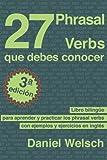 Image de 27 Phrasal Verbs Que Debes Conocer (Tercera Edición): Libro bilingüe para apre