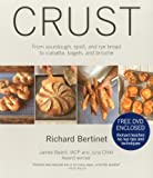Crust: From Sourdough, Spelt, and Rye Bread to Ciabatta, Bagels, and Brioche [With DVD]