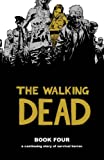 The Walking Dead Book 4: v. 4 (Walking Dead (12 Stories))