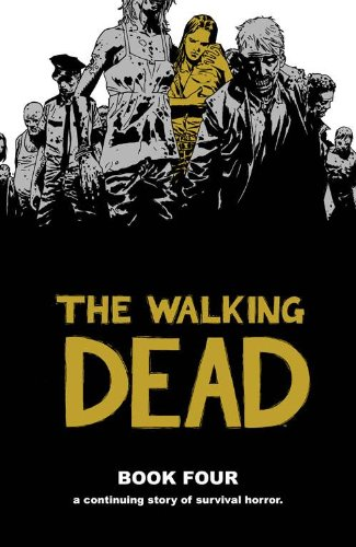 The Walking Dead Book 4: v. 4 por Robert Kirkman
