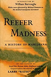 Reefer Madness: A History of Marijuana by Larry