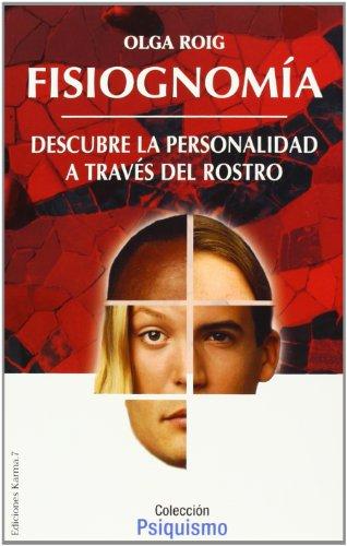 Fisiognomía : descubre la personalidad a través del rostro (Psiquismo / Psychism)