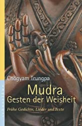 Mudra - Gesten der Weisheit. Frühe Gedichte, Lieder und Texte