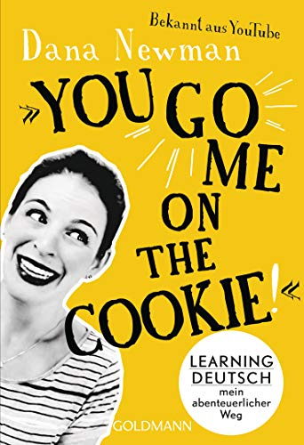 """You go me on the cookie!"": Learning Deutsch – mein abenteuerlicher Weg"