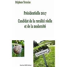 Présidentielle 2017 Candidat de la ruralité réelle et de la modernité