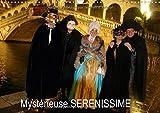 Mystérieuse sérenissime : Mystérieuse sérenissime, les masques du carnaval de Venise. Calendrier mural A3 horizontal