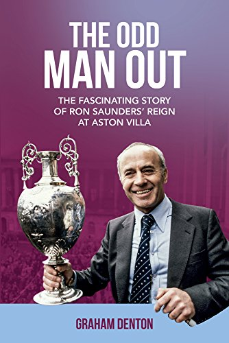 the-odd-man-out-the-fascinating-story-of-ron-saunders-reign-at-aston-villa