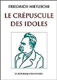 Le Crépuscule des idoles (Folio Essais) (French Edition)