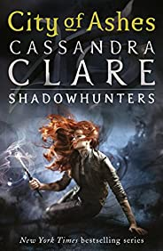 City of Ashes: City of Ashes - Book 2 (The Mortal Instruments)