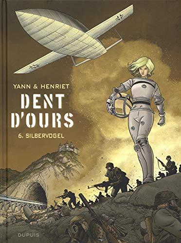 Dent d'ours - tome 6 - Silbervogel par Yann