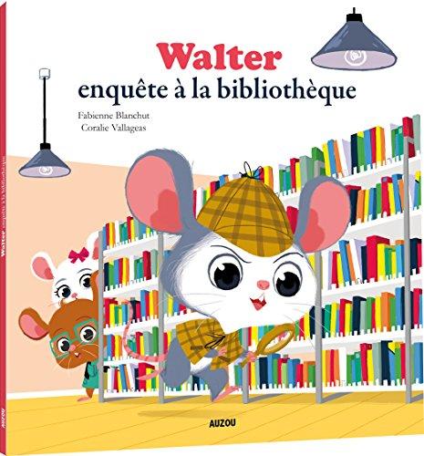 Mes p'tits albums - Walter enqute a la bibliotheque (petit format)