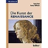 Die Kunst der Renaissance (Wie erkenne ich)