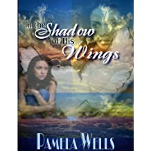 In the Shadow of His Wings (English Edition)
