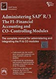 Administering Sap R/3: The Fi-financial Accounting And Co-controlling Modules by Asap World Consultancy (2011-01-01)
