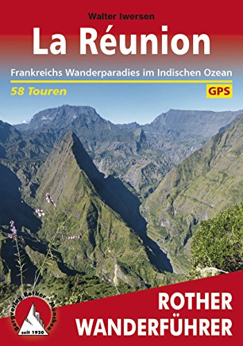 Download La Réunion: Frankreichs Wanderparadies im Indischen Ozean – 58 Touren (Rother Wanderführer)
