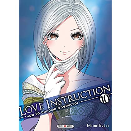 Love Instruction T10 - How to become a seductor