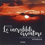 Le incredibili avventure di una fotografa russa in Toscana. Ediz. illustrata