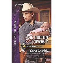 The Colton Cowboy (Harlequin Romantic Suspense, Band 6)