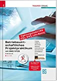 Betriebswirtschaftliches Projektpraktikum für Büroberufe mit BMD NTCS: (CRW-Module: Fibu, WWS-Basics, Lohn-Basics) inkl. DVD