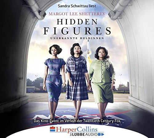 Hidden Figures - Unerkannte Heldinnen: Afroamerikanische Mathematikerinnen in der NASA.