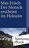 Der Mensch erscheint im Holozän: Eine Erzählung (suhrkamp taschenbuch)