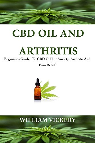 CBD Oil For Arthritis: Beginner's Guide To CBD Oil, Anxiety, Arthritis And Pain Relief (English Edition) Starter Seed Kit