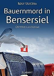 Bauernmord in Bensersiel. Ostfrieslandkrimi (Die Kommissare Bert Linnig und Nina Jürgens ermitteln 3) (German Edition)