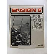War Built Destroyers: O-Z Class (Ensign)