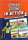 Spoken Idioms in Action Through Pictures 1