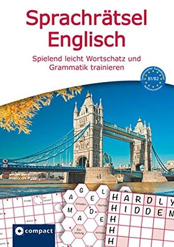Compact Sprachrätsel Englisch - Niveau B1 & B2: Englisch-Rätsel zu Wortschatz und Grammatik
