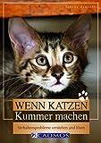 Wenn Katzen Kummer machen: Verhaltensprobleme verstehen und lösen (Cadmos Heimtierpraxis) - Sabine Schroll