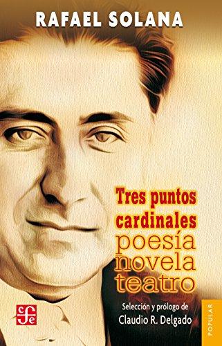 Tres puntos cardinales (Literatura) por Rafael Solana