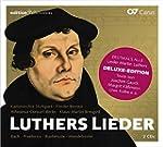 Luthers Lieder: Alle Lieder Martin Lu...