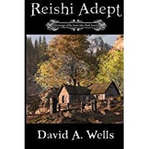Reishi Adept: Sovereign of the Seven Isles: Book Seven (Volume 7) by David A. Wells (2014-09-19)