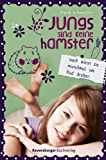 Jungs sind keine Hamster. Auch wenn sie manchmal am Rad drehen (Ravensburger Taschenbücher)