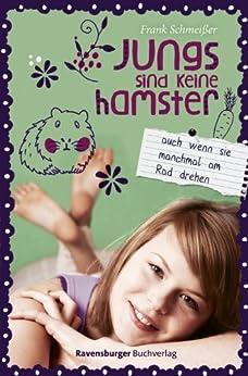 Jungs sind keine Hamster. Auch wenn sie manchmal am Rad drehen (Ravensburger Taschenbücher) von [Schmeißer, Frank]