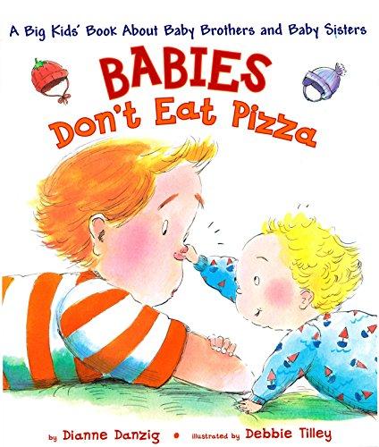 Babies Don't Eat Pizza: A Big Ki...