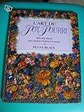 L'ART DU POT POURRI. Mille idées fleuries pour parfumer et décorer la maison